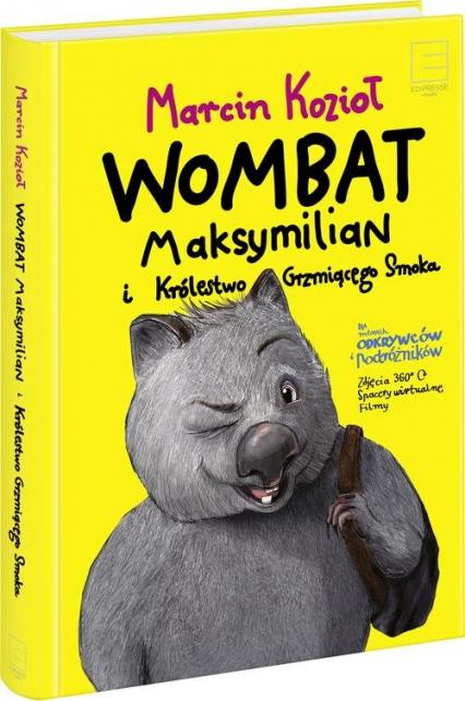 Wombat Maksymilian i Królestwo Grzmiącego Smoka - Marcin Kozioł | okładka