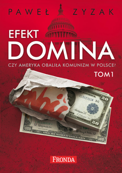 Efekt Domina Tom 1-2 Czy Ameryka obaliła komunizm w Polsce? Pakiet - Paweł Zyzak | okładka