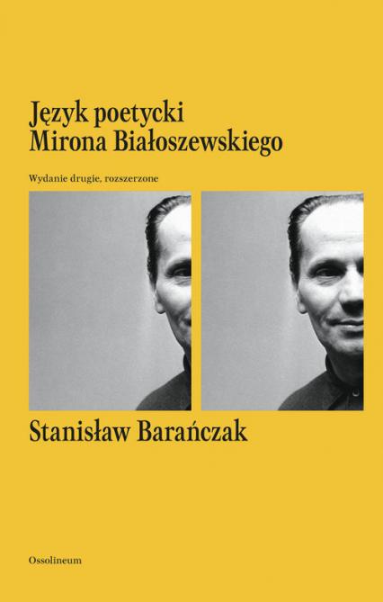 Język poetycki Mirona Białoszewskiego - Stanisław Barańczak | okładka