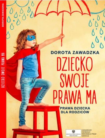 Biblioteczka Mamo to ja 3 Dziecko swoje prawa ma Prawa dziecka dla rodziców - Dorota Zawadzka | okładka