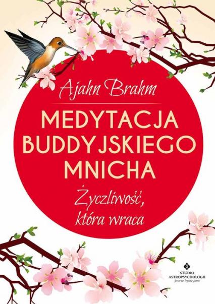 Medytacja buddyjskiego mnicha Życzliwość, która wraca - Ajahn Brahm | okładka