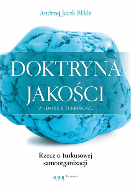 Doktryna jakości Rzecz o turkusowej samoorganizacji - Blikle Andrzej Jacek   okładka