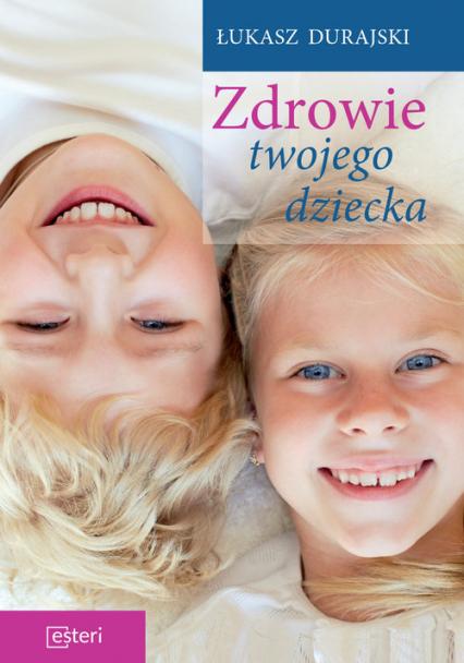 Zdrowie twojego dziecka - Łukasz Durajski | okładka