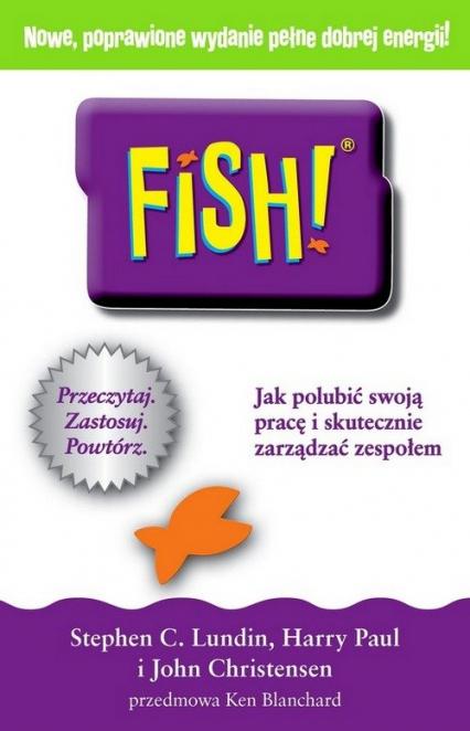 FISH Jak polubić swoją pracę i skutecznie zarządzać zespołem - Lundin Stephen C., Paul Harry, Christensen John | okładka