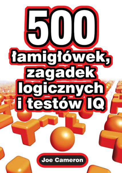 500 łamigłówek zagadek logicznych i testów IQ - Joe Cameron | okładka