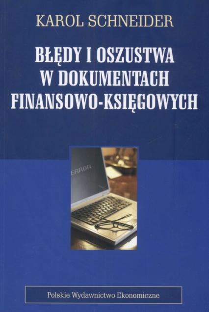 Błędy i oszustwa w dokumentach finansowo-księgowych - Karol Schneider | okładka