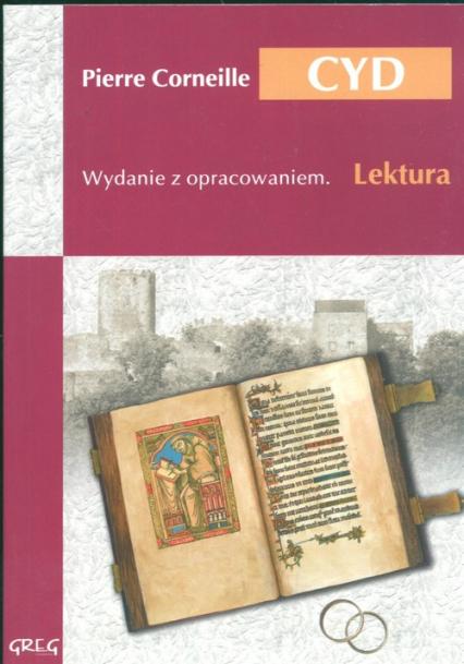 Cyd Wydanie z opracowaniem - Pierre Corneille | okładka