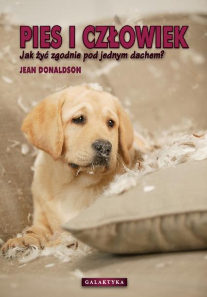 Pies i człowiek Jak żyć zgodnie pod jednym dachem. - Jean Donaldson | okładka