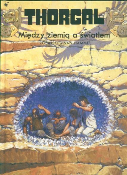 Thorgal Między ziemią a światłem Tom 13 - Rosiński Grzegorz, Hamme Jean | okładka