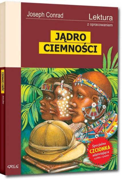 Jądro Ciemności Lektura z opracowaniem - Joseph Conrad | okładka