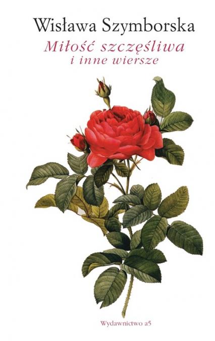 Miłość szczęśliwa i inne wiersze - Wisława Szymborska | okładka