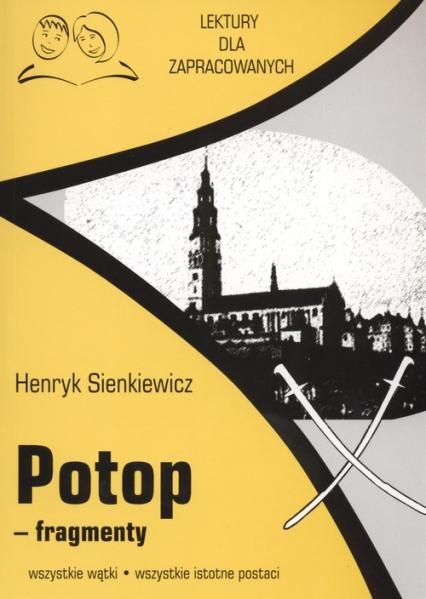 Potop fragmenty Lektury dla zapracowanych wszystkie wątki wszystkie istotne postacie - henryk Sienkiewicz   okładka