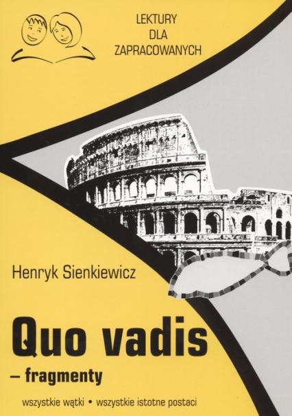 Quo Vadis fragmenty Lektury dla zapracowanych wszystkie wątki wszystkie istotne postacie - Henryk Sienkiewicz   okładka