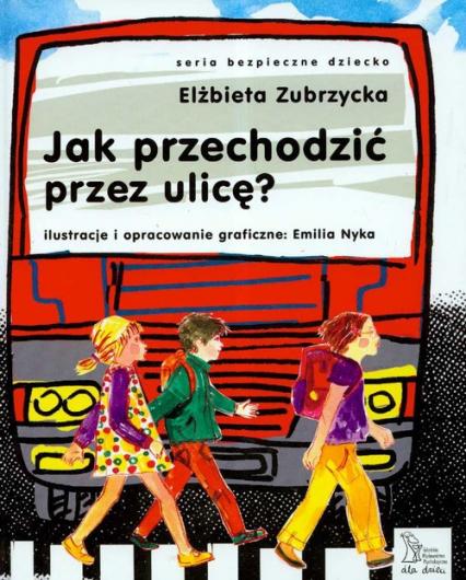 Jak przechodzić przez ulicę - Elżbieta Zubrzycka | okładka