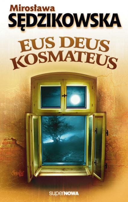 Eus deus kosmateus - Mirosława Sędzikowska   okładka