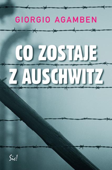 Co zostaje z Auschwitz - Giorgio Agamben   okładka