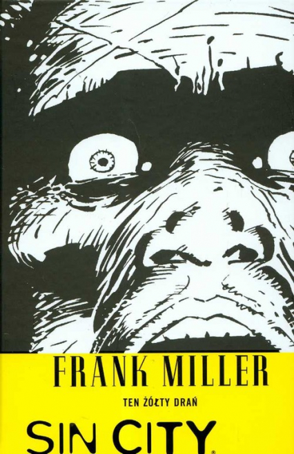 Sin City Ten żółty drań Tom 4 - Frank Miller | okładka