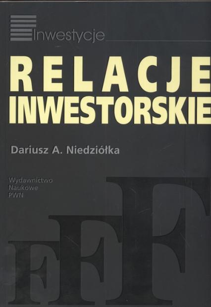 Relacje inwestorskie - Dariusz Niedziółka | okładka
