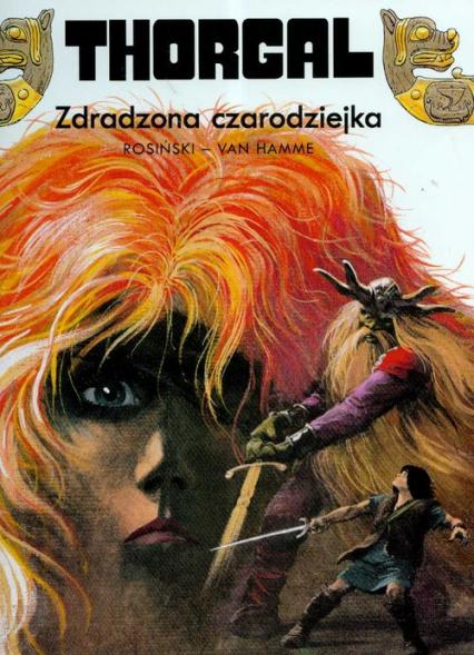 Thorgal Zdradzona czarodziejka Tom 1 - Rosiński Grzegorz, Hamme Jean | okładka