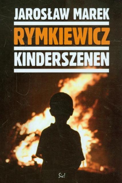 Kinderszenen - Rymkiewicz Jarosław Marek | okładka