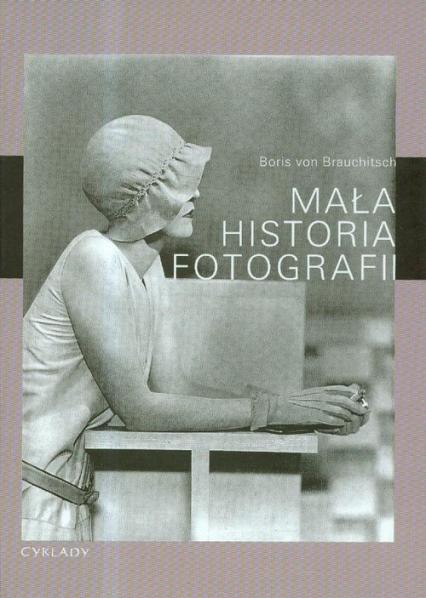 Mała historia fotografii - Boris Brauchitsch | okładka
