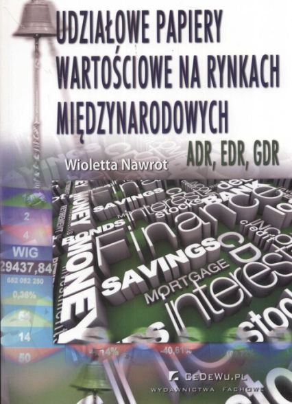 Udziałowe papiery wartościowe na rynkach międzynarodowych ADR EDR ADR - Wioletta Nawrot | okładka