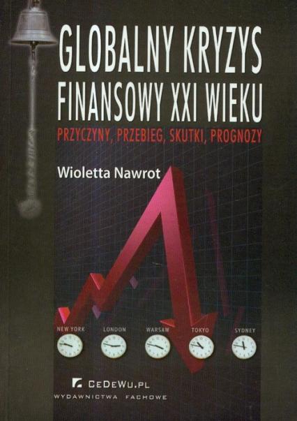 Globalny kryzys finansowy XXI wieku - Wioletta Nawrot   okładka
