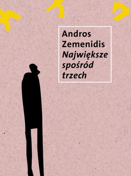 Największe z pośród trzech - Andros Zemenidis | okładka
