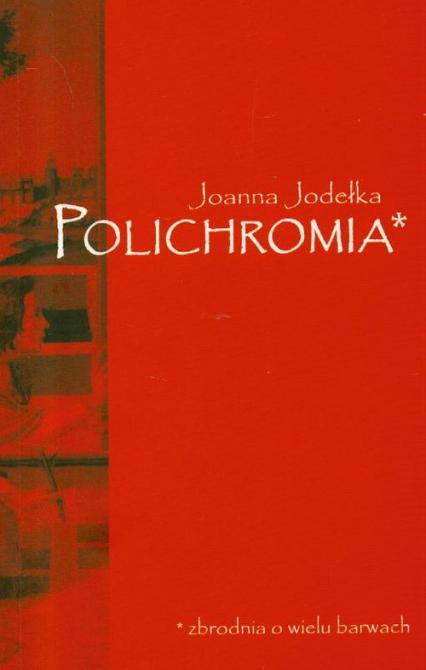 Polichromia - Joanna Jodełka | okładka