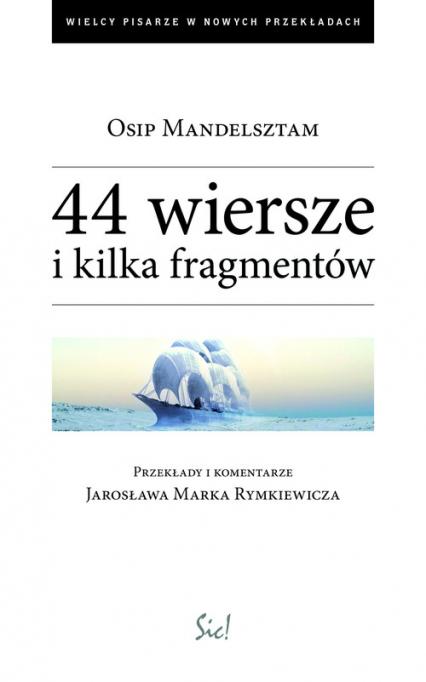 44 wiersze i kilka fragmentów - Osip Mandelsztam | okładka