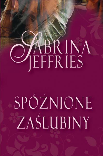 Spóźnione zaślubiny - Sabrina Jeffries   okładka