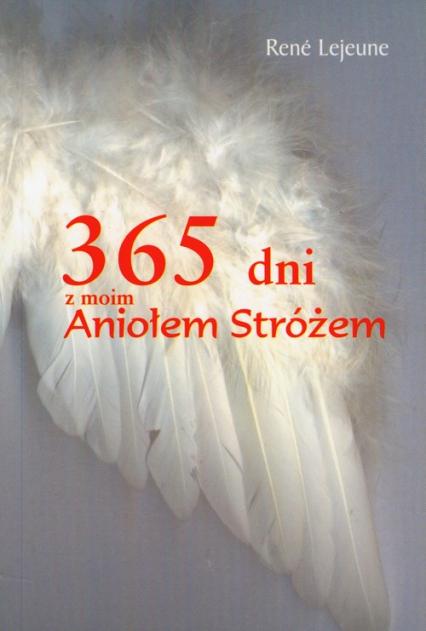 365 dni z moim Aniołem Stróżem - Rene Lejeune | okładka