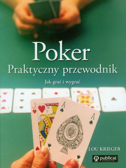 Poker Praktyczny przewodnik Jak grać i wygrać - Lou Krieger | okładka