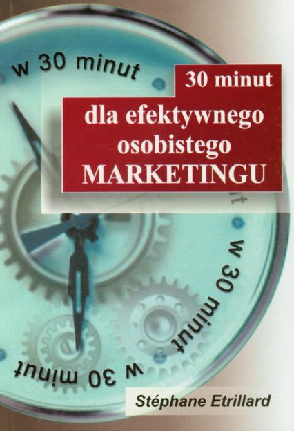 30 minut dla efektywnego osobistego marketingu - Stephane Etrillard | okładka