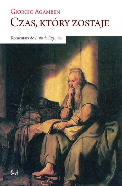 Czas który zostaje Komentarz do Listu do Rzymian - Giorgio Agamben | okładka