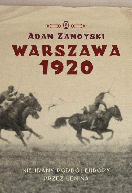 Warszawa 1920 Nieudany podbój Europy Klęska Lenina - Adam Zamoyski | okładka