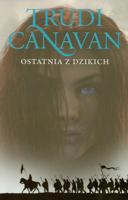 Ostatnia z dzikich Era pięciorga 2 - Trudi Canavan | okładka