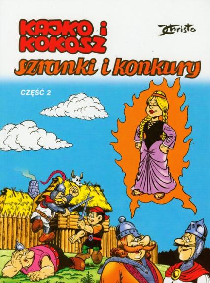 Kajko i Kokosz Szranki i konkury Część 2 - Janusz Christa | okładka