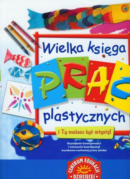 Wielka księga prac plastycznych - Nicholson Sue, Robins Deri   okładka