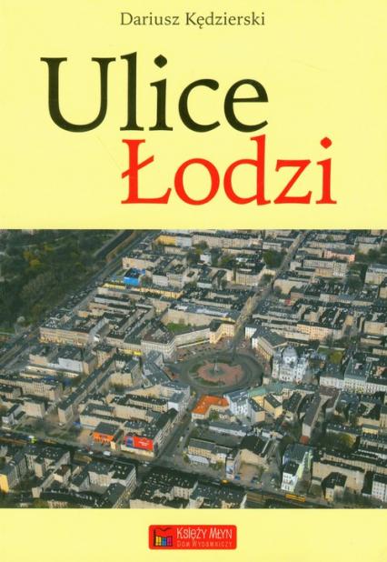 Ulice Łodzi - Dariusz Kędzierski | okładka