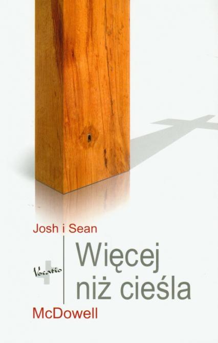 Więcej niż cieśla - Mcdowell Josh, McDowell Sean | okładka