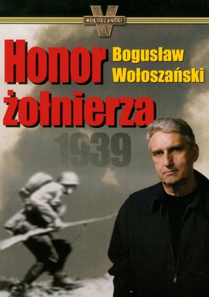 Honor żołnierza 1939 - Bogusław Wołoszański   okładka