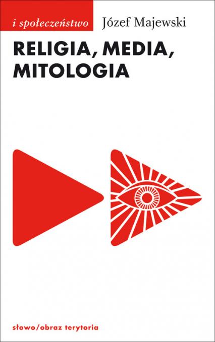 Religia media mitologia - Józef Majewski | okładka
