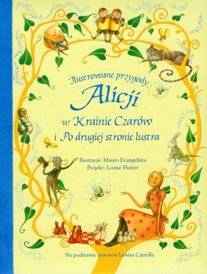 Ilustrowane przygody Alicji w Krainie Czarów i Po drugiej stronie lustra - Lewis Carroll | okładka