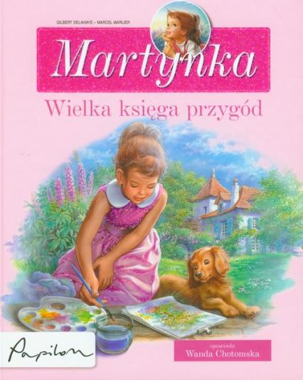 Martynka wielka księga przygód - Gilbert Delahaye | okładka