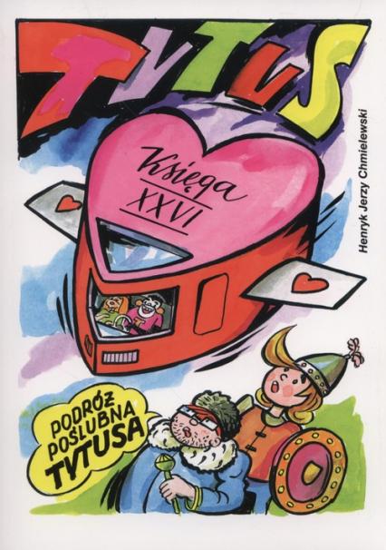 Tytus Romek i A'Tomek księga XXVI Podróż poślubna Tytusa - Chmielewski Henryk Jerzy | okładka