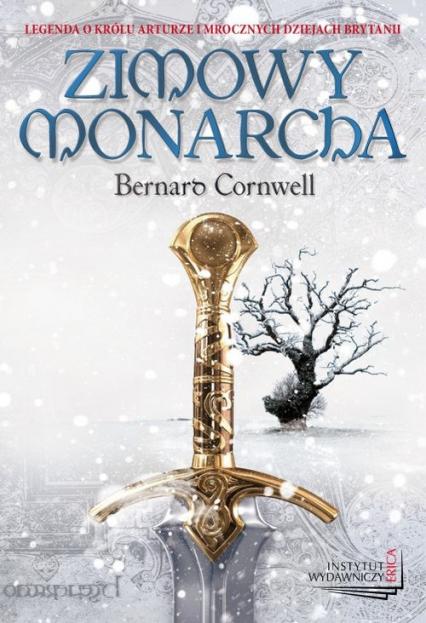 Zimowy monarcha - Bernard Cornwell | okładka