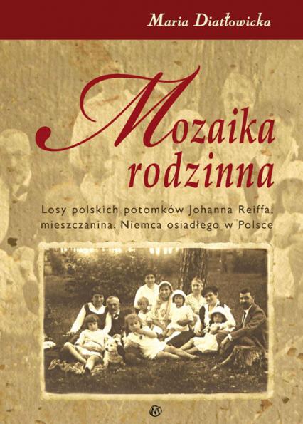 Mozaika rodzinna - Maria Diatłowicka | okładka