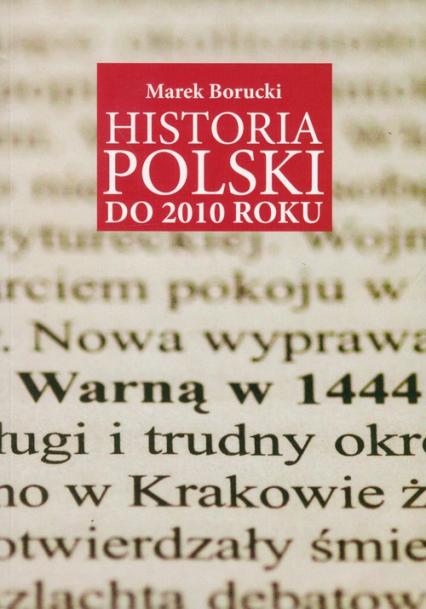 Historia Polski do 2010 roku - Marek Borucki   okładka