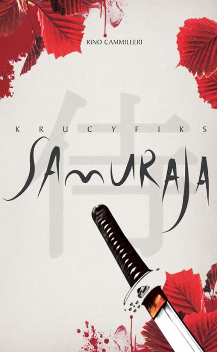 Krucyfiks Samuraja - Cammilleri Rino | okładka